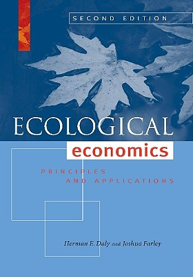 Ecological Economics By Daly, Herman E./ Farley, Joshua